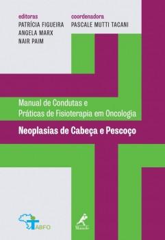 Neoplasias de cabeça e pescoço, livro de Patrícia Vieira Guedes Figueira, Angela Gonçalves Marx, Nair Paim, pascale mutti tacani
