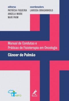 Câncer de pulmão, livro de larissa braganholo, Patrícia Vieira Guedes Figueira, Angela Gonçalves Marx, Nair Paim