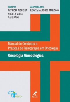 Oncologia  ginecológica, livro de Patrícia Vieira Guedes Figueira, renata marques marchon, Angela Gonçalves Marx, Nair Paim