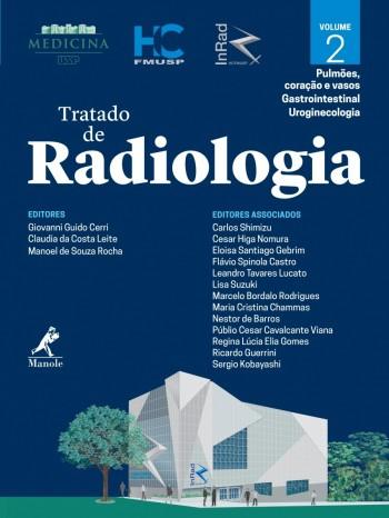 Tratado de Radiologia - Pulmões, coração e vasos/Gastrointestinal/Uroginecologia, livro de GIOVANNI GUIDO CERRI, CLAUDIA DA COSTA LEITE, MANOEL DE SOUZA ROCHA