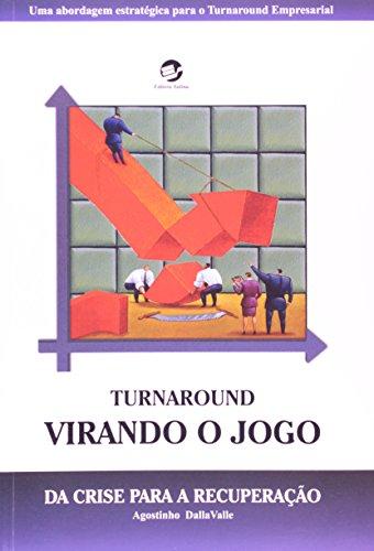 Turnaround: Virando o Jogo da Crise Para a Recuperação, livro de Agostinho Dallavalle