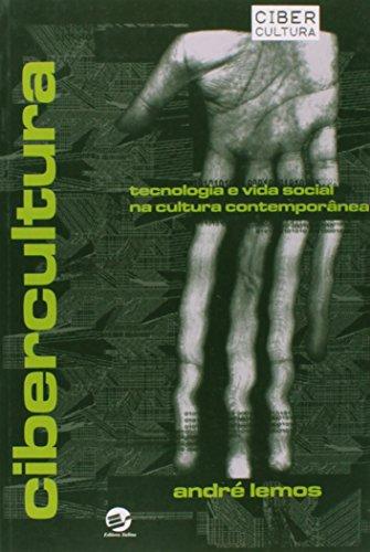 CIBERCULTURA - TECNOLOGIA E VIDA SOCIAL NA CULTURA CONTEMPORANEA - 5 ED., livro de LEMOS , ANDRE