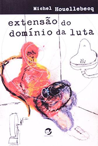 Extensão do Domínio da Luta, livro de Michel Houellebecq