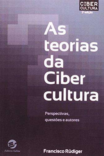TEORIAS DA CIBERCULTURA, AS - PERSPECTIVAS, QUESTOES E AUTORES, livro de RUDIGER , FRANCISCO