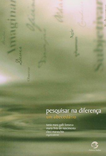 Pesquisar na Diferença: Um Abecedário, livro de Tania Mara Galli Fonseca