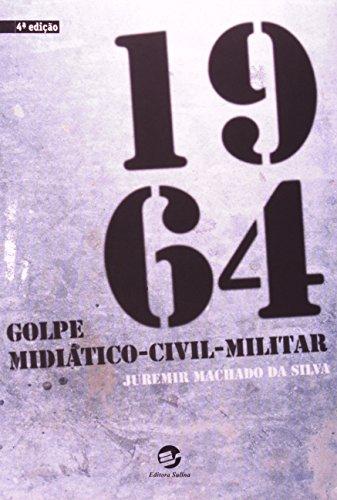 1964: Golpe Midiático-civil-militar, livro de Juremir Machado da Silva