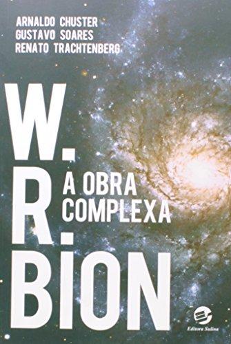 W. R. Bion: A Obra Complexa, livro de Arnaldo Chuster