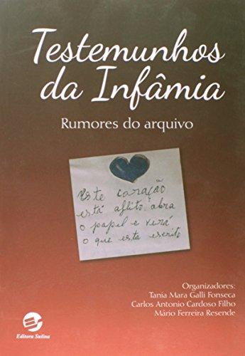 Testemunhos da Infâmia: Rumores do Arquivo, livro de Tânia Mara Galli Fonseca