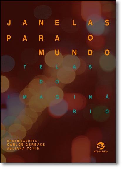 Janelas Para o Mundo: Telas do Imaginário, livro de Carlos Gerbase