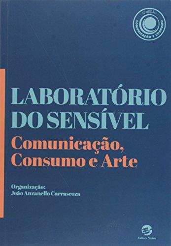 Laboratório do Sensível: Comunicação, Consumo e Arte, livro de João Anzanello Carrascoza