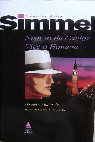 Nem Só De Caviar Vive O Homem, livro de Simmel, Johannes Mario