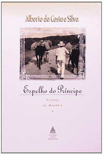 Espelho Do Príncipe, livro de Silva, Alberto Da Costa E