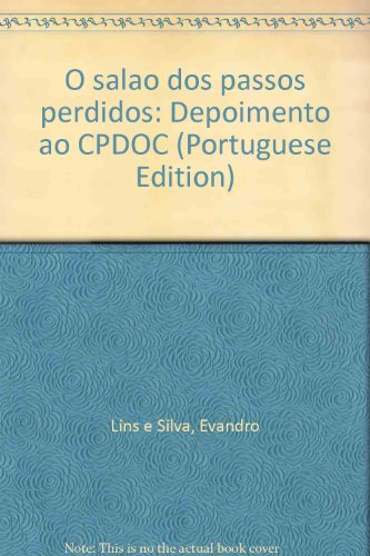 Salão Dos Passos Perdidos, O, livro de Silva, Evandro Lins E
