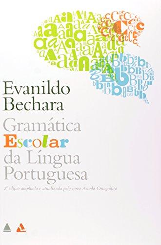 Gramática Escolar da Língua Portuguesa, livro de Bechara Evanildo