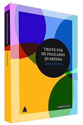 Triste Fim De Policarpo Quaresma - Vol.9 - Coleção Clube do Livro, livro de Lima Barreto