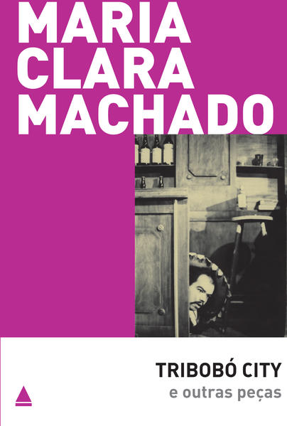 Tribobó City e Outras Peças, livro de Maria Clara Machado