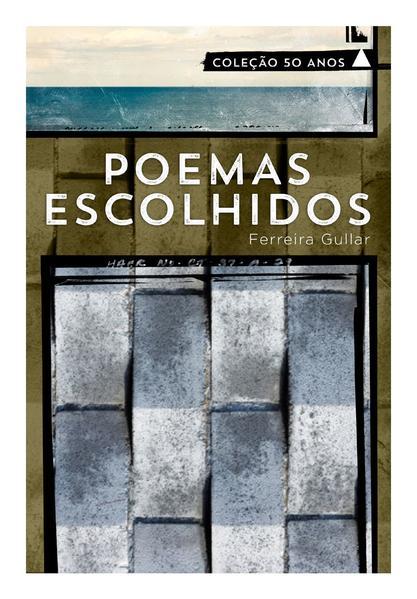 Poemas Escolhidos - Coleção 50 Anos, livro de Ferreira Gullar
