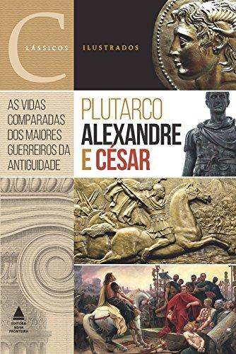 Alexandre e César, livro de Plutarco, Cesar, Alexandre