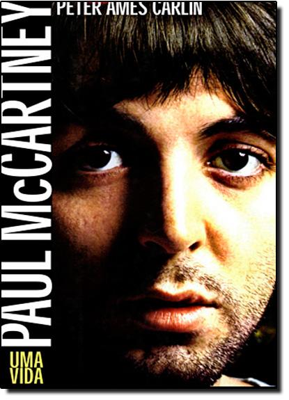 Paul Mccartney: Uma Vida, livro de Peter Ames Carlin