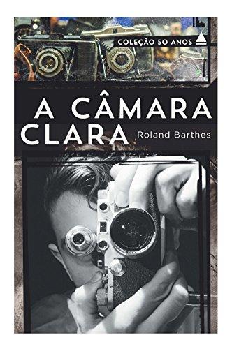 A Câmara Clara - Coleção 50 Anos, livro de Roland Barthes