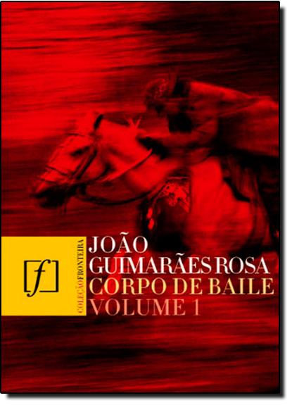 Corpo de Baile, Vol. 1, livro de João Guimarães Rosa