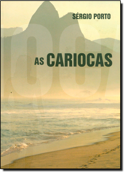Cariocas, As - (O Livro que Inspirou a Minissérie), livro de Sérgio Porto