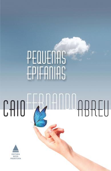 Pequenas Epifanias, livro de Caio Fernando Abreu