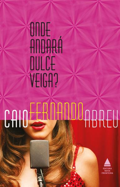 Onde Andará Dulce Veiga?, livro de Caio Fernando Abreu