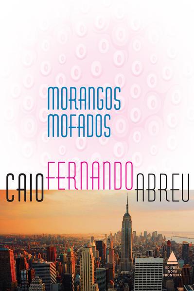 Morangos Mofados, livro de Caio Fernando Abreu