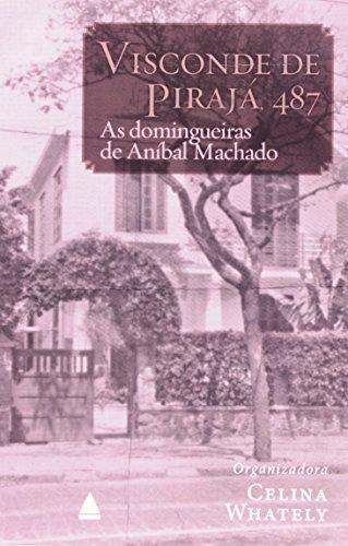 Visconde de Pirajá, 487: As Domingueiras de Aníbal Machado, livro de Celina Whately