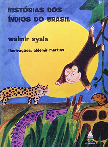 Histórias dos Índios do Brasil, livro de Walmir Ayala