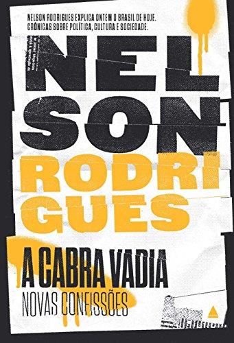Cabra Vadia, A - Novas Confissões, livro de Nelson Rodrigues