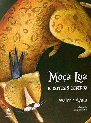 Moça Lua e Outras Lendas, livro de Walmir Ayala