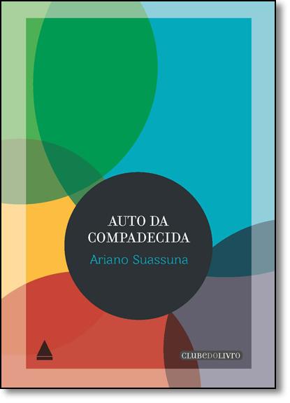 Auto da Compadecida - Coleção Clube do Livro, livro de Ariano Suassuna