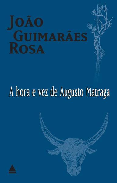 A Hora E Vez De Augusto Matraga, livro de João Guimarães Rosa