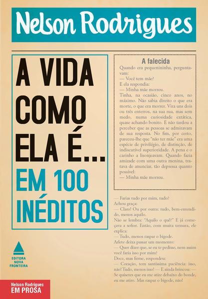 A Vida Como Ela É... Em 100 Inéditos, livro de Nelson Rodrigues