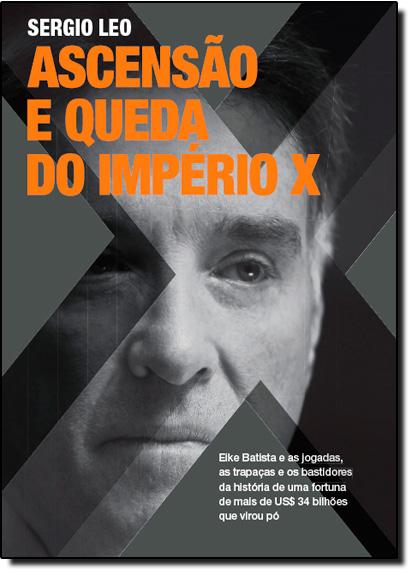 Ascensão e Queda do Império X, livro de Sergio Leo