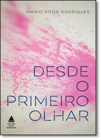 Desde o Primeiro Olhar, livro de Mario Vitor Rodrigues