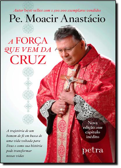 Força que Vem da Cruz, A, livro de Pe. Moacir Anatásio de Carvalho