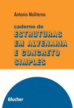 Caderno de estruturas em alvenaria e concreto simples, livro de Antonio Moliterno