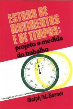 Estudo de movimento e de tempos  , livro de Ralph M. Barnes