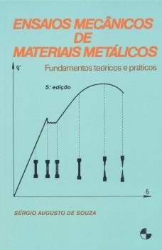 Ensaios mecânicos de materiais metálicos, livro de Sérgio Augusto De Souza
