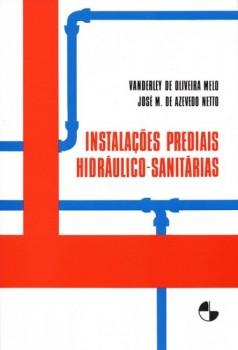 Instalações prediais hidráulico-sanitárias, livro de José Martiniano De Azevedo Netto, Vanderley De Oliveira Melo