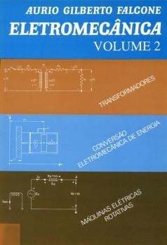 Eletromecânica vol. 2, livro de Aurio Gilberto Falcone