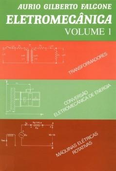 Eletromecânica vol. 1, livro de Aurio Gilberto Falcone