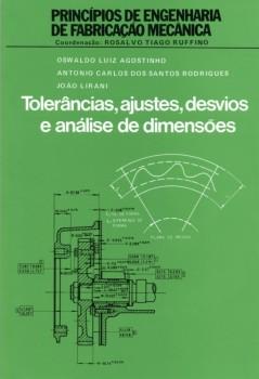 Tolerância, ajustes, desv. e análise de dimensões, livro de João Lirani, Antonio Carlos Dos Santos Rodrigues, Oswaldo Luiz Agostinho, Rosalvo Tiago Ruffino