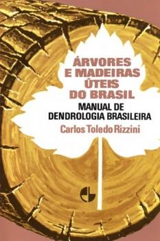 Árvores e madeiras úteis do Brasil, livro de Carlos Toledo Rizzini