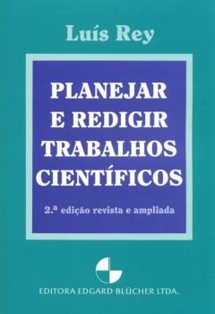 Planejar e redigir trabalhos científicos , livro de Luís Rey