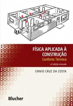 Física aplicada à construção: conforto térmico , livro de Ennio Cruz Da Costa