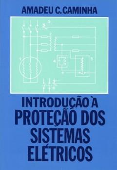 Introdução à proteção dos sistemas elétricos, livro de Amadeu C. Caminha